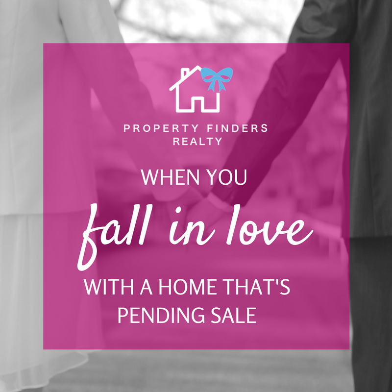 When You Fall In Love With A Home That's Pending Sale